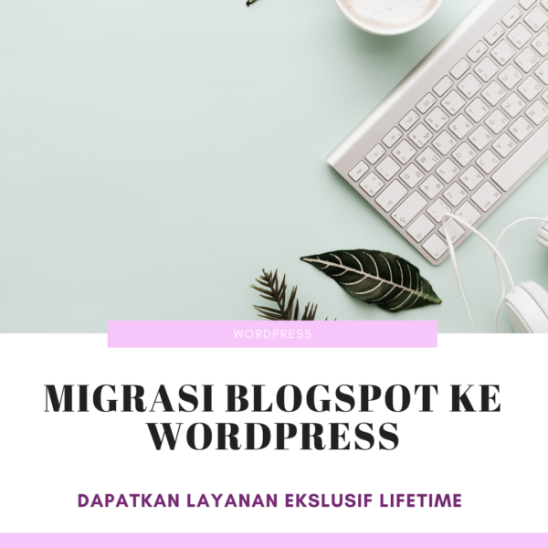 Jasa Migrasi Blogspot ke WordPress